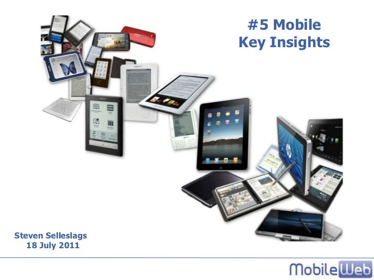 #5 Mobile Key Insights<br />Steven Selleslags<br />  18 July 2011<br />