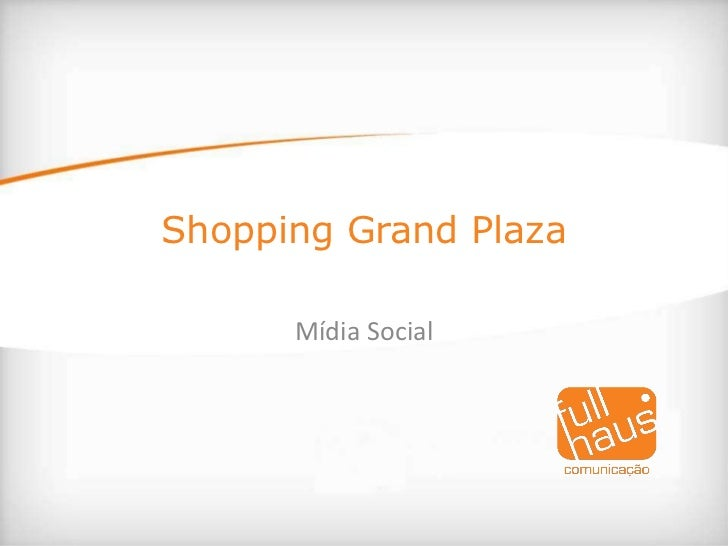 Shopping Grand Plaza<br />Mídia Social<br />