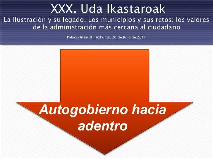 XXX. Uda IkastaroakLa Ilustración y su legado. Los municipios y sus retos: los valores          de la administración más c...