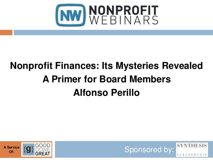 Nonprofit Finances: Its Mysteries Revealed         A Primer for Board Members                 Alfonso PerilloA Service   O...