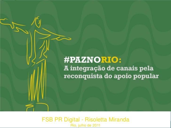 FSB PR Digital - Risoletta Miranda           Rio, julho de 2011