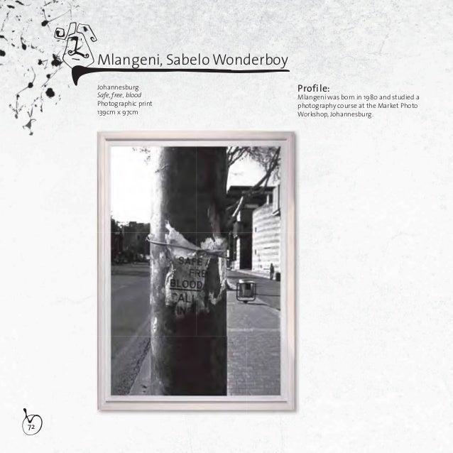 73Mlangeni, Sabelo WonderboyJohannesburgSafe abortionPhotographic print139cm x 97cmDescription of artworks:After an incide...