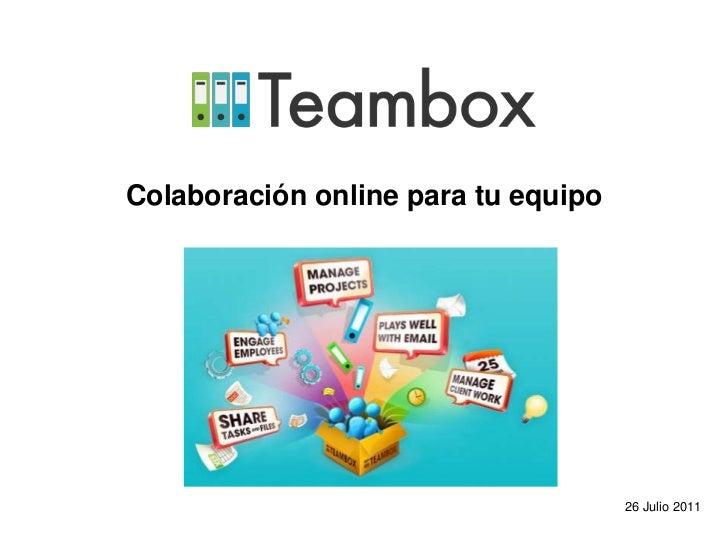 Colaboración online para tu equipo                                     26 Julio 2011