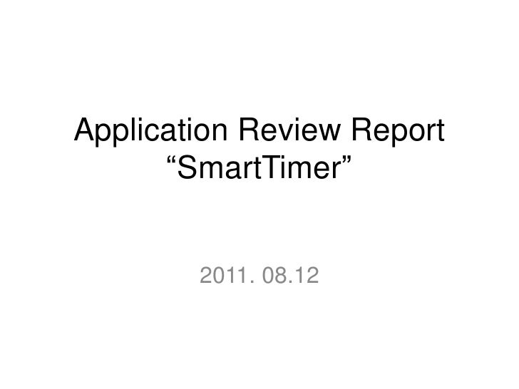 """Application Review Report""""SmartTimer""""<br />2011. 08.12 <br />"""