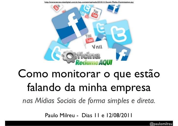http://www.tecnocratadigital.com.br/wp-content/uploads/2010/11/Social-Media-Optimization.jpgComo monitorar o que estão fal...