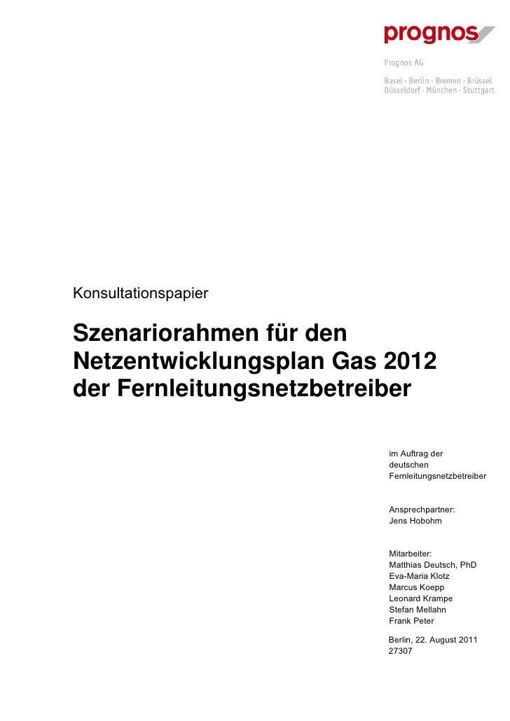 KonsultationspapierSzenariorahmen für denNetzentwicklungsplan Gas 2012der Fernleitungsnetzbetreiber                       ...
