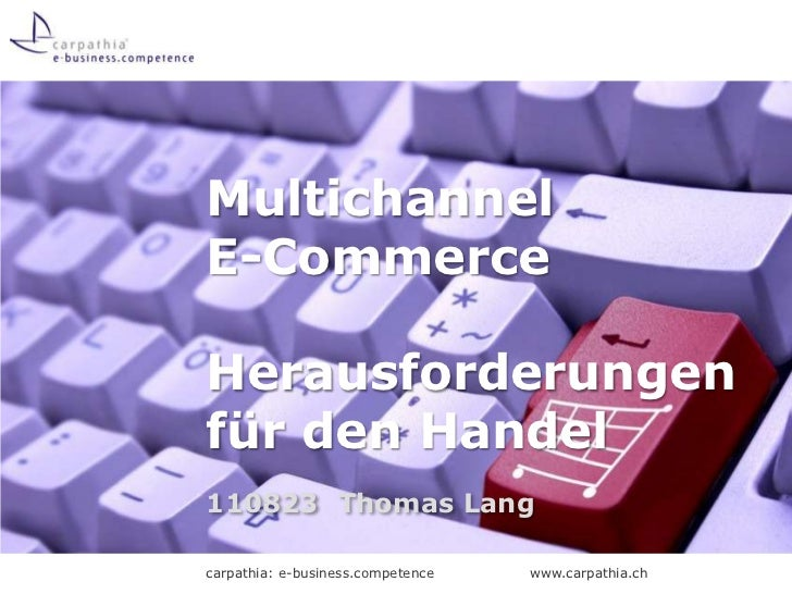 MultichannelE-CommerceHerausforderungen für den Handel<br />110823Thomas Lang<br />