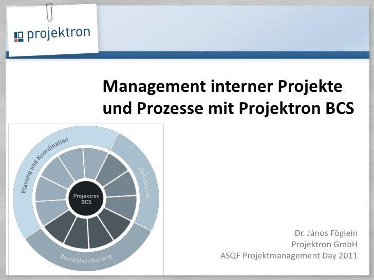 Agenda                    Management interner Projekte                    und Prozesse mit Projektron BCS                 ...