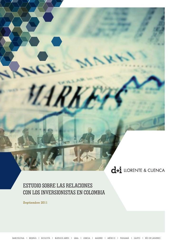 ESTUDIO SOBRE LAS RELACIONES       CON LOS INVERSIONISTAS EN COLOMBIA       Septiembre 2011BARCELONA | BEIJING | BOGOTÁ | ...
