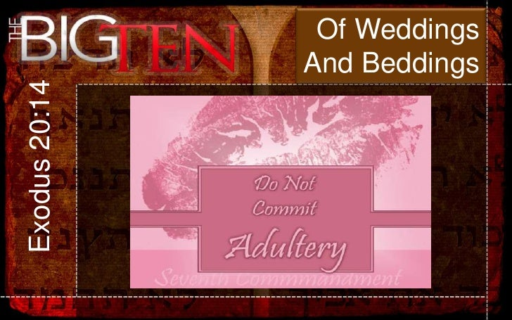 Of Weddings<br />And Beddings<br />Exodus 20:14<br />