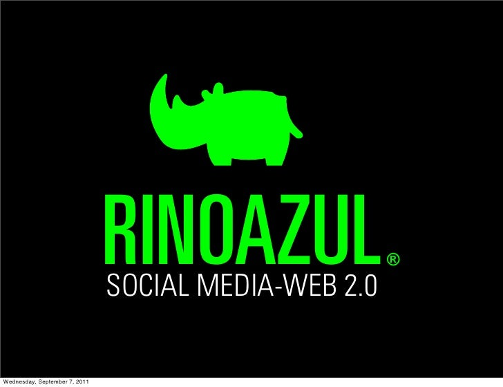 RINOAZUL                               SOCIAL MEDIA-WEB 2.0                                                      ®Wednesda...