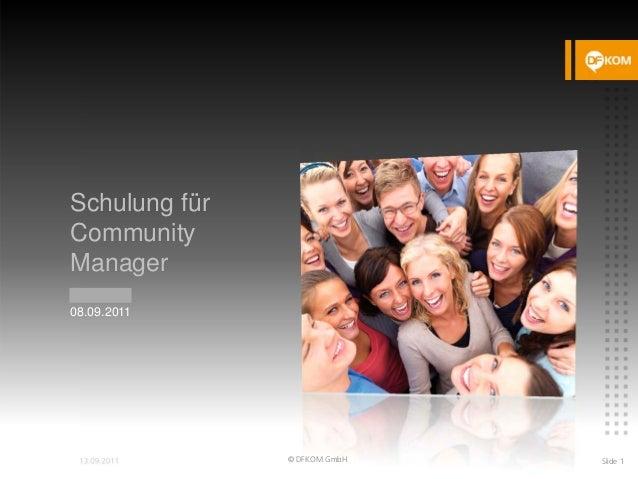 Schulung für Community Manager IABG mbH 08.09.2011 © DFKOM GmbH Slide 1