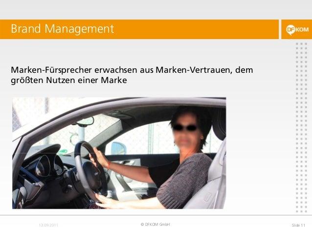 Marken-Fürsprecher erwachsen aus Marken-Vertrauen, dem größten Nutzen einer Marke Brand Management © DFKOM GmbH Slide 11