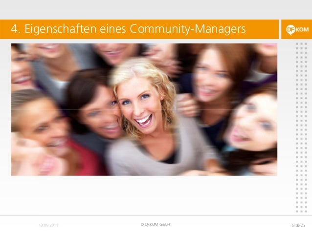 4. Eigenschaften eines Community-Managers © DFKOM GmbH Slide 25