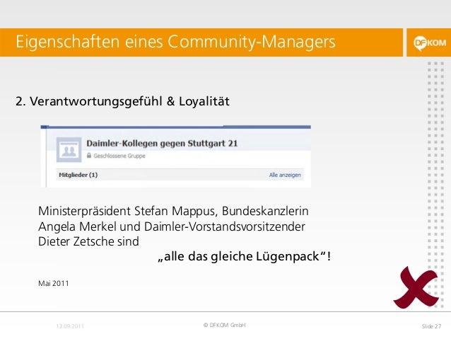 2. Verantwortungsgefühl & Loyalität Eigenschaften eines Community-Managers © DFKOM GmbH Slide 27 Ministerpräsident Stefan ...