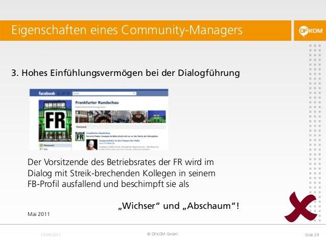 3. Hohes Einfühlungsvermögen bei der Dialogführung Eigenschaften eines Community-Managers © DFKOM GmbH Slide 29 Der Vorsit...