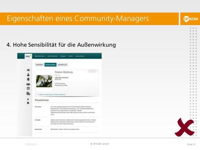 4. Hohe Sensibilität für die Außenwirkung Eigenschaften eines Community-Managers © DFKOM GmbH Slide 31