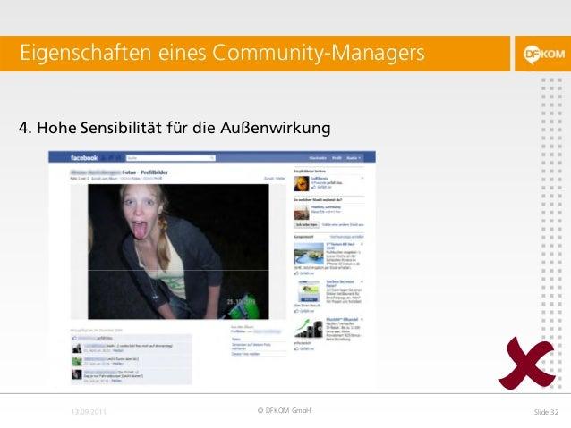4. Hohe Sensibilität für die Außenwirkung Eigenschaften eines Community-Managers © DFKOM GmbH Slide 32