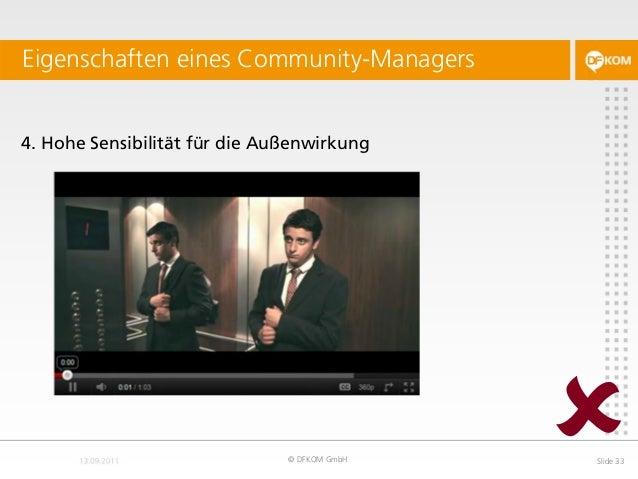 4. Hohe Sensibilität für die Außenwirkung Eigenschaften eines Community-Managers © DFKOM GmbH Slide 33