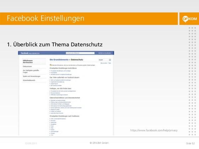 Facebook Einstellungen © DFKOM GmbH Slide 52 1. Überblick zum Thema Datenschutz https://www.facebook.com/help/privacy