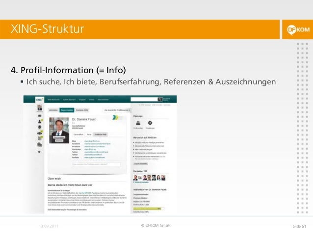 XING-Struktur © DFKOM GmbH Slide 61 4. Profil-Information (= Info)  Ich suche, Ich biete, Berufserfahrung, Referenzen & A...
