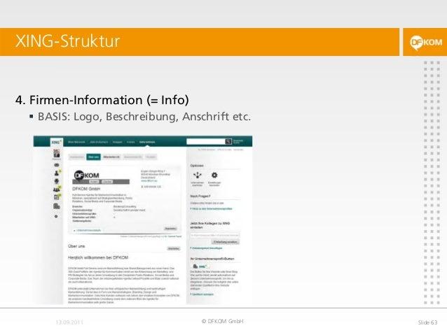 XING-Struktur © DFKOM GmbH Slide 63 4. Firmen-Information (= Info)  BASIS: Logo, Beschreibung, Anschrift etc.