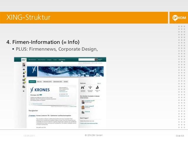 XING-Struktur © DFKOM GmbH Slide 64 4. Firmen-Information (= Info)  PLUS: Firmennews, Corporate Design,