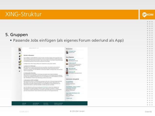 XING-Struktur © DFKOM GmbH Slide 66 5. Gruppen  Passende Jobs einfügen (als eigenes Forum oder/und als App)