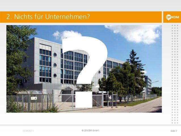 2. Nichts für Unternehmen? © DFKOM GmbH Slide 7