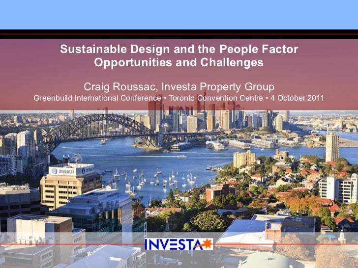 Sustainable Design and the People Factor Opportunities and Challenges Craig Roussac, Investa Property Group Greenbuild Int...