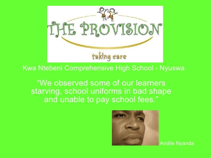 """ We observed some of our learners starving, school uniforms in bad shape and unable to pay school fees."" Andile Nyanda Kw..."