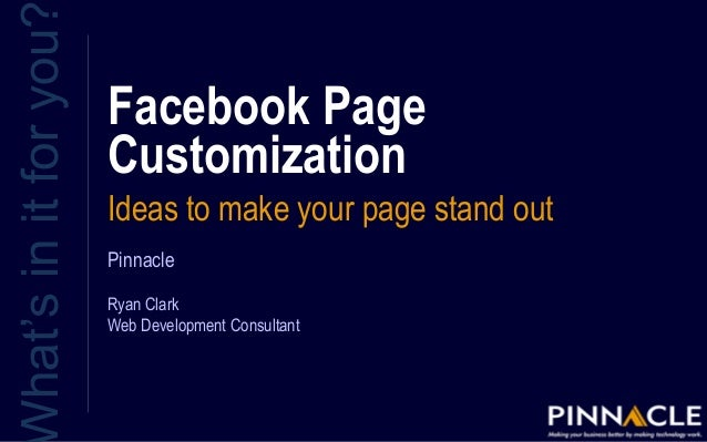 Facebook Page Customization Ideas to make your page stand out hat'sinitforyou Pinnacle Ryan Clark Web Development Consulta...