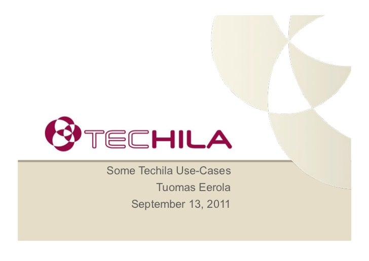 Some Techila Use-Cases        Tuomas Eerola    September 13, 2011