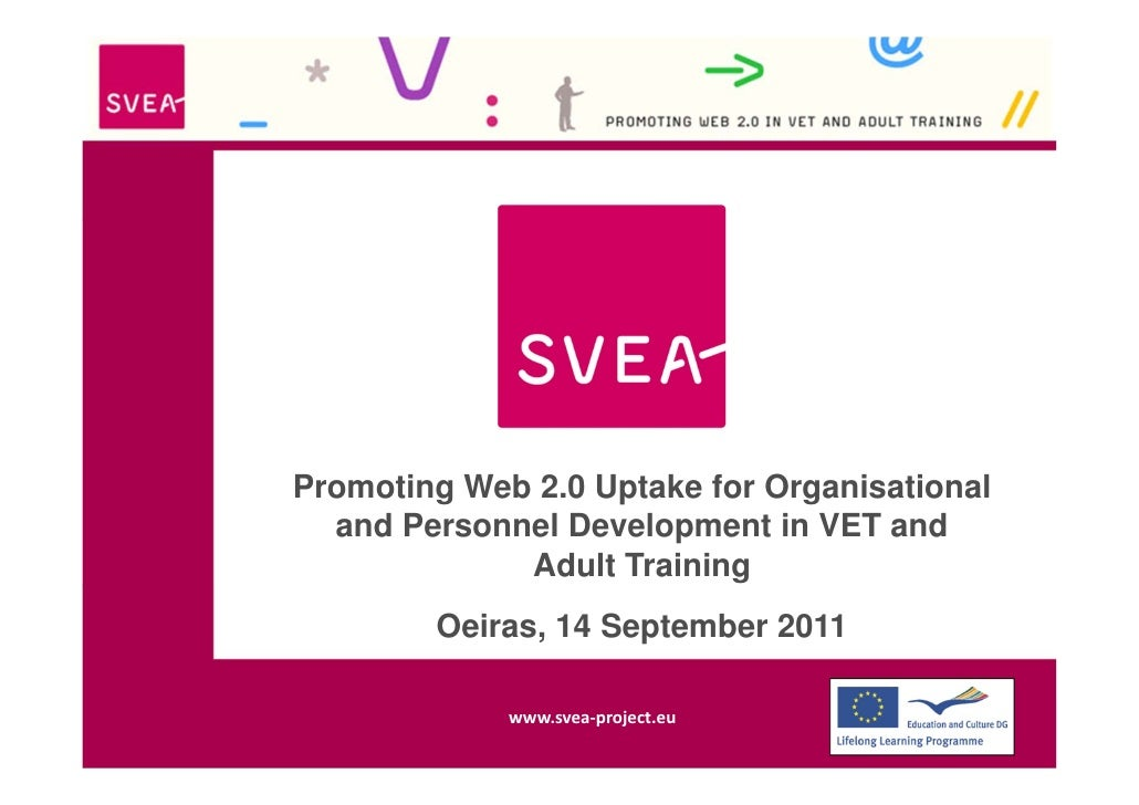 Promoting Web 2.0 Uptake for Organisational  and Personnel Development in VET and             Adult Training        Oeiras...