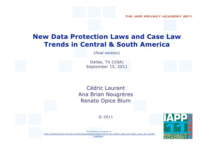 New Data Protection Laws and Case Law  Trends in Central & South America                                               (fi...