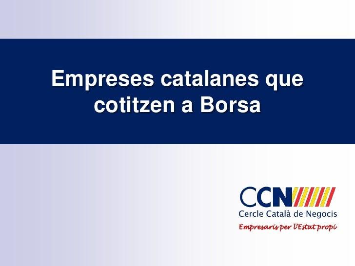 Empreses catalanes que   cotitzen a Borsa                Empresaris per l'Estat propi