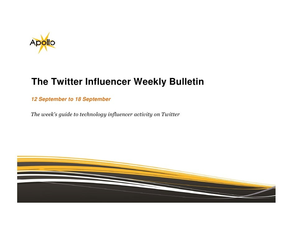 The Twitter Influencer Weekly Bulletin12 September to 18 SeptemberThe weeks guide to technology influencer activity on Twi...
