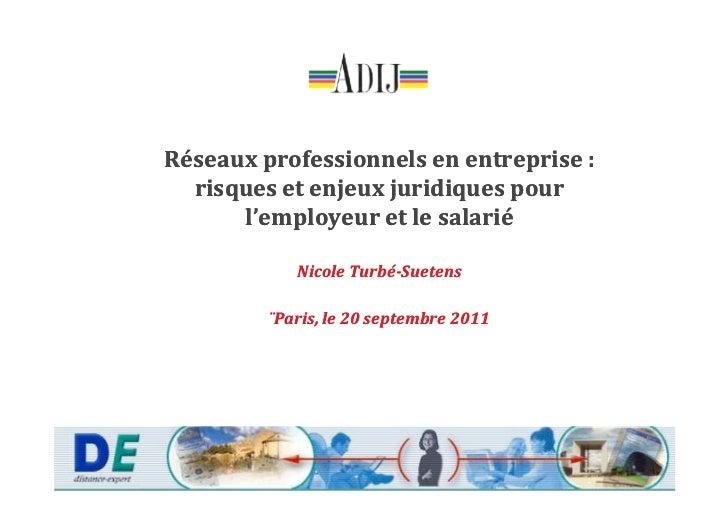 Réseaux professionnels en entreprise :  risques et enjeux juridiques pour      l'employeur et le salarié            Nicole...
