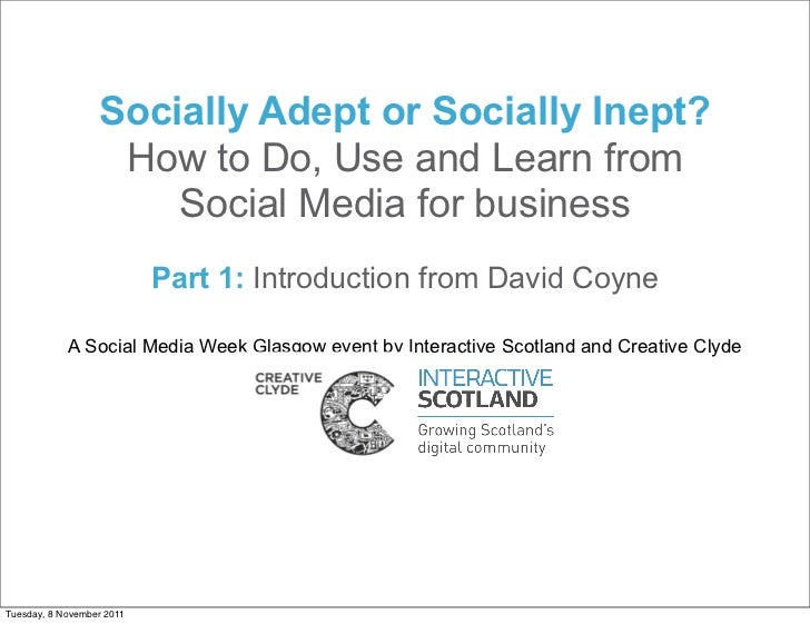 Socially Adept or Socially Inept?                   How to Do, Use and Learn from                      Social Media for bu...