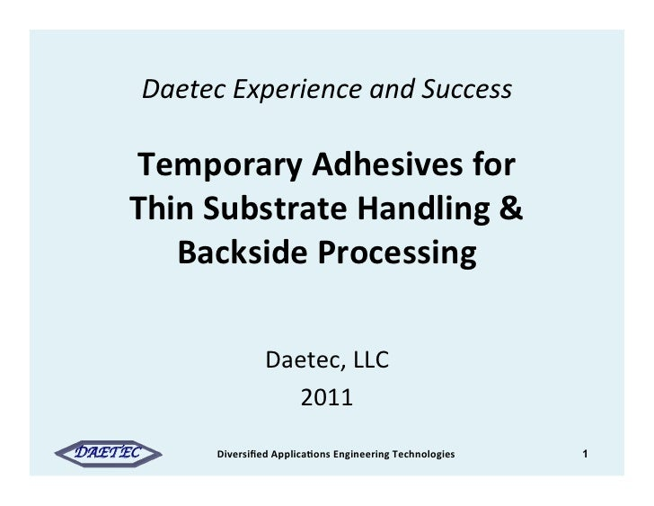 Daetec Experience and Success                                 Temporary Adhesives for        Thin Su...