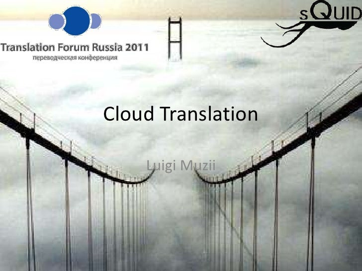 Cloud Translation<br />Luigi Muzii<br />