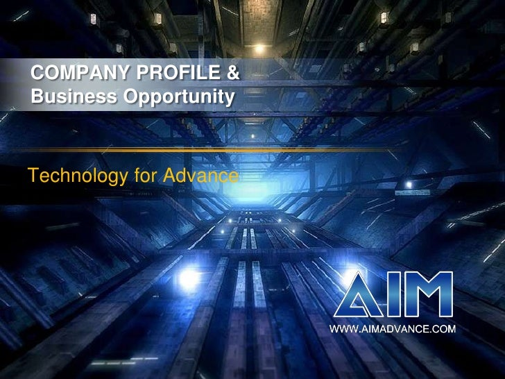 COMPANY PROFILE & Business Opportunity<br /> Technology for Advance<br />