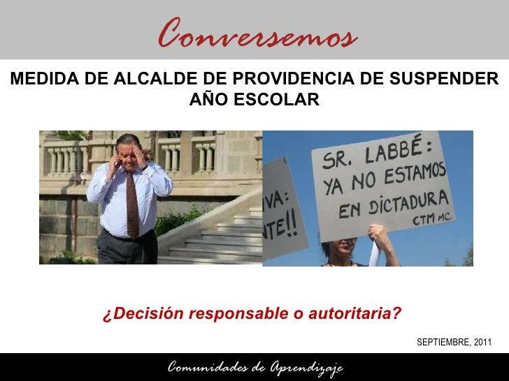 ¿Decisión responsable o autoritaria?  Conversemos Comunidades de Aprendizaje MEDIDA DE ALCALDE DE PROVIDENCIA DE SUSPENDER...