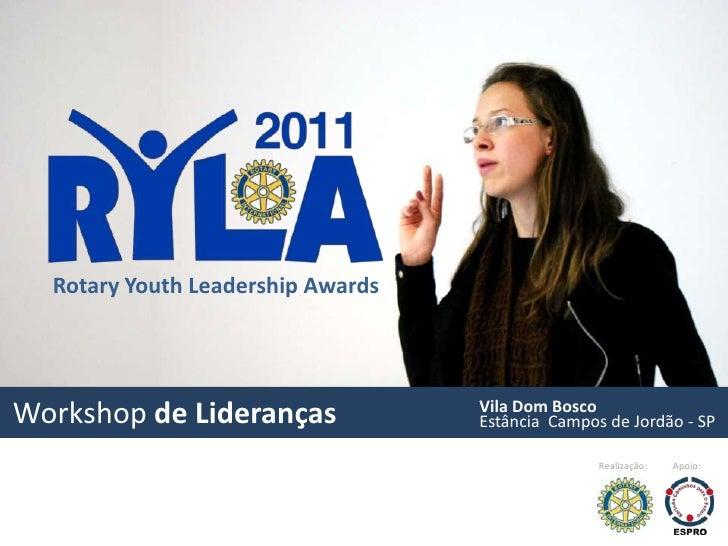 Ryla - Rotary Youth Leadership Awards       Prêmio de       Liderança       Juvenil       promovida       pelo Rotary     ...