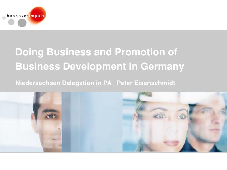 Doing Business and Promotion ofBusiness Development in GermanyNiedersachsen Delegation in PA | Peter Eisenschmidt