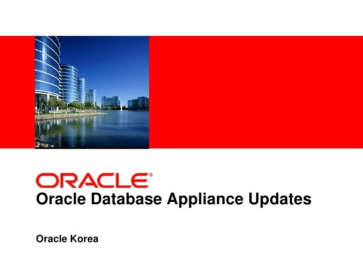 <Insert Picture Here>Oracle Database Appliance UpdatesOracle Korea