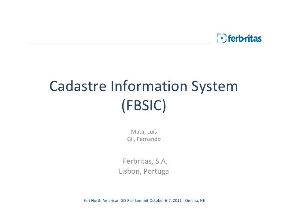 Cadastre Information System           (FBSIC)                            Mata, Luís                           Gil, Fernand...