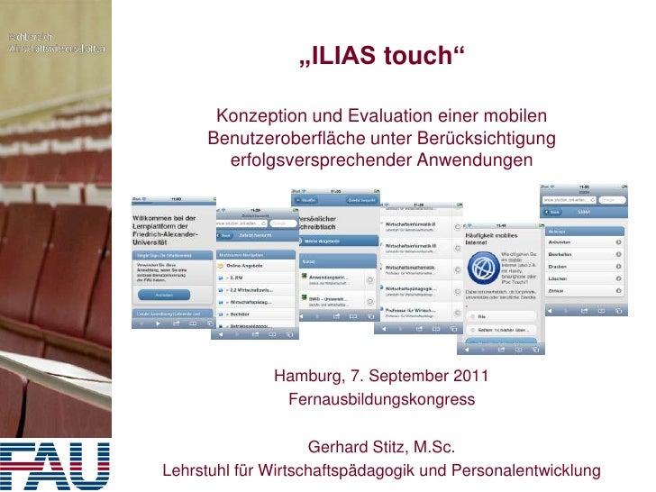 """""""ILIAS touch""""<br />Konzeption und Evaluation einer mobilen Benutzeroberfläche unter Berücksichtigung erfolgsversprechender..."""