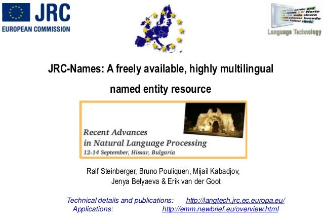 1RANLP'2011, Hissar, Bulgaria, 12.09.2011 JRC-Names: A freely available, highly multilingual named entity resource Hissar,...