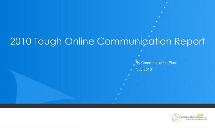 2010 Tough Online Communication Report By Communication Plus Nov 2010